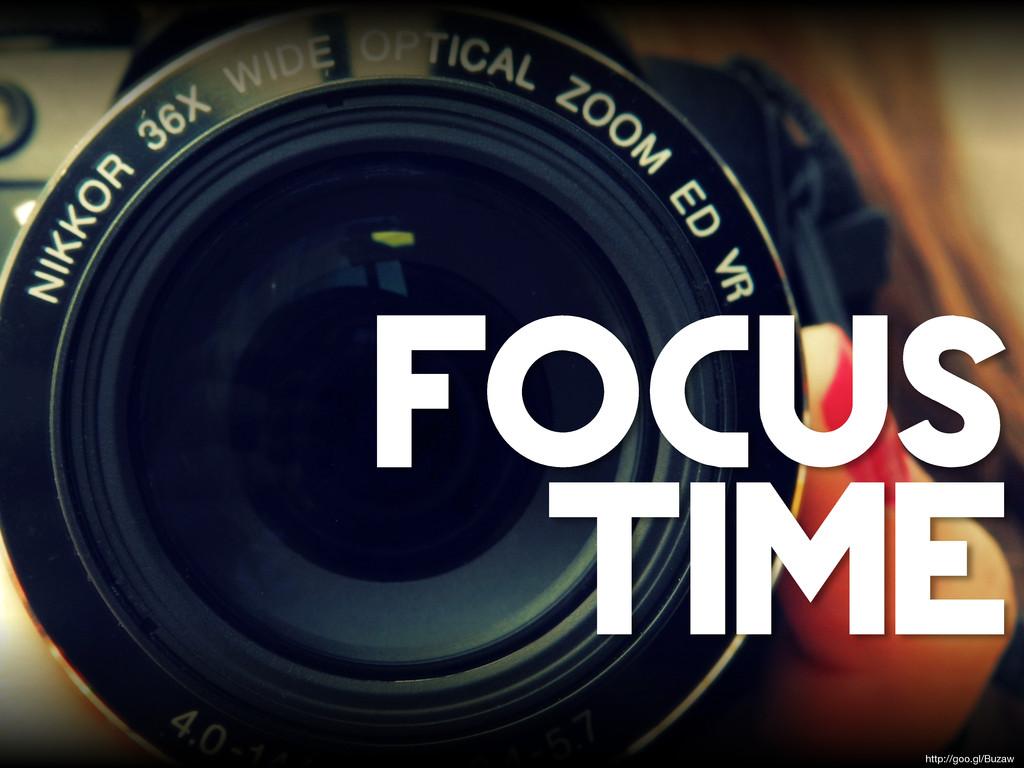 http://goo.gl/Buzaw focus time