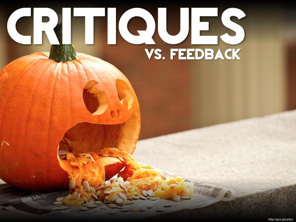http://goo.gl/ysXpJ CRITIQUES vs. feedback