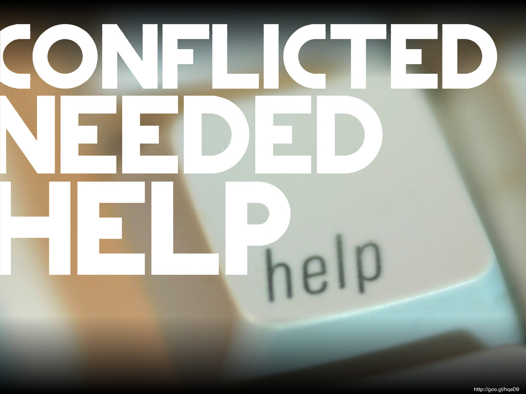 conflicted needed help http://goo.gl/hqeD9