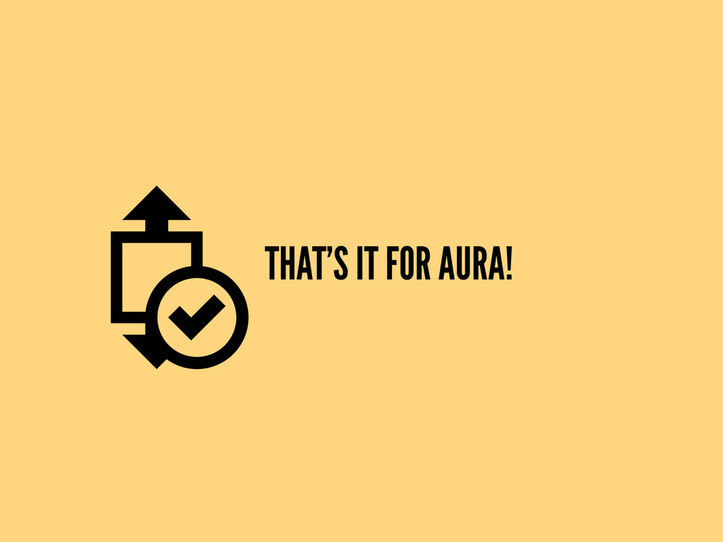 THAT'S IT FOR AURA!