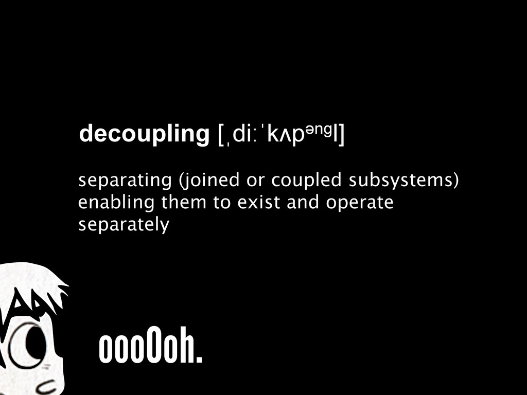 decoupling [ˌdiːˈkʌpəәngl] separating (joined o...