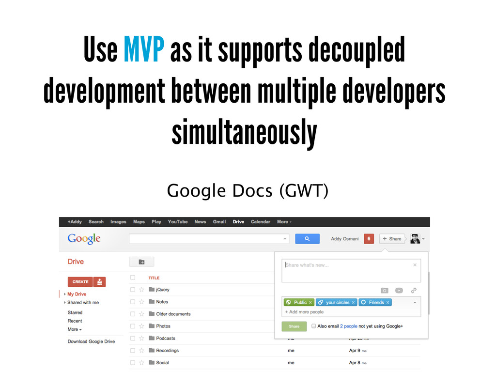 Use MVP as it supports decoupled development be...