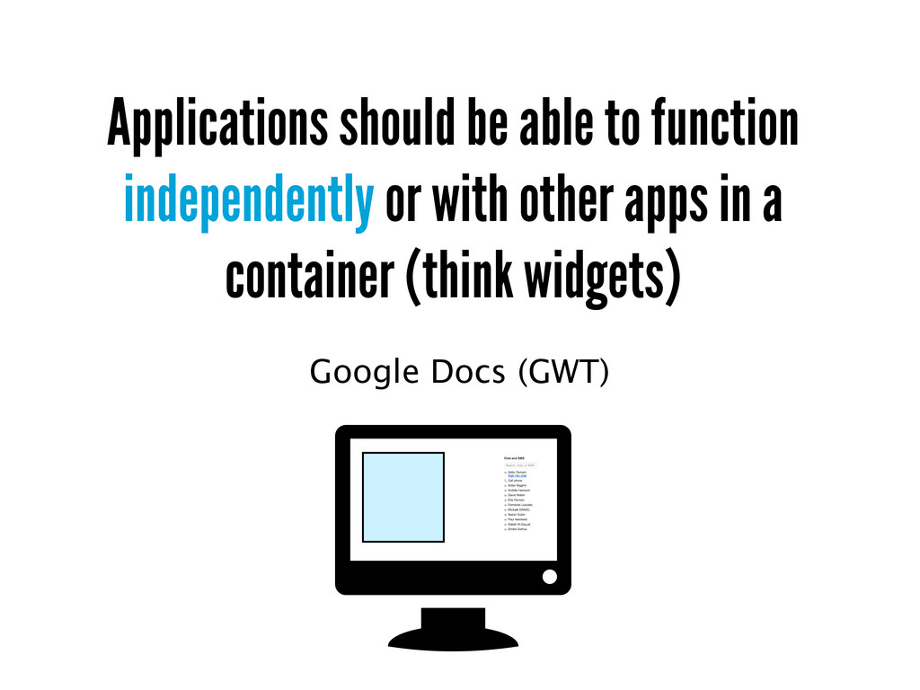 Applications should be able to function indepen...