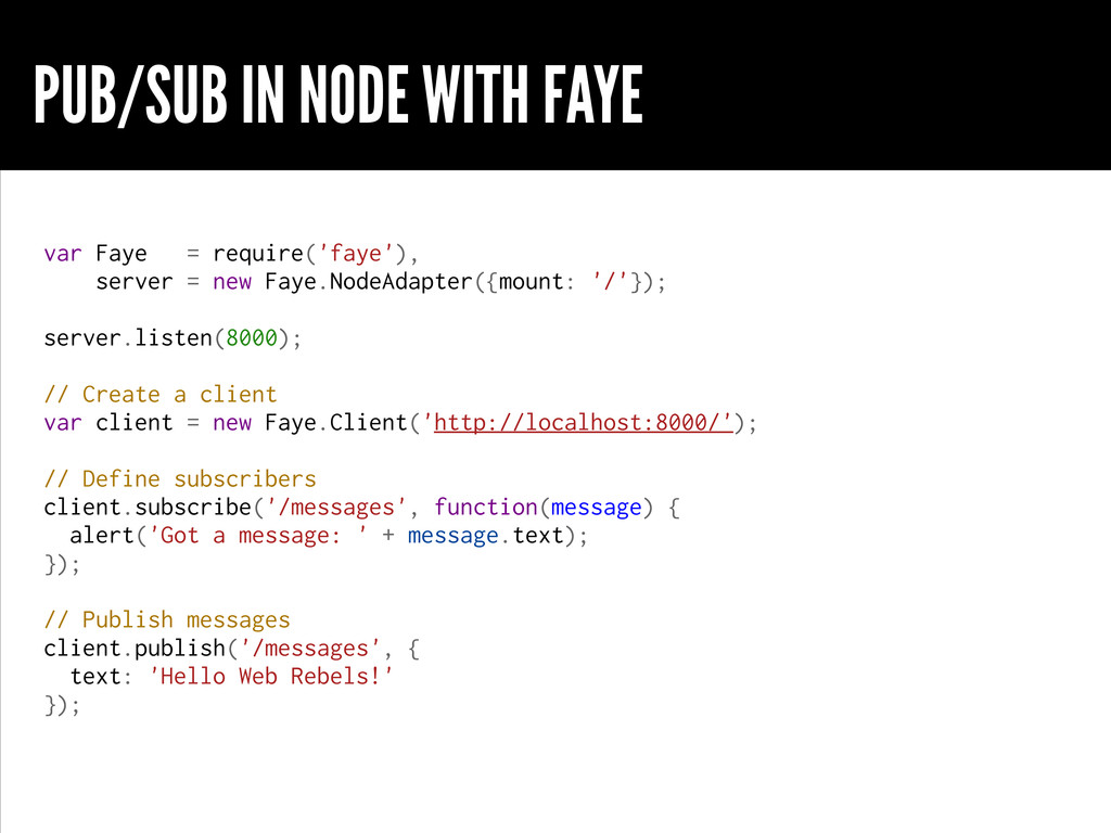 PUB/SUB IN NODE WITH FAYE var Faye = require('f...