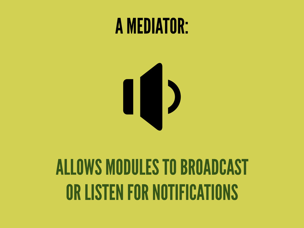 ALLOWS MODULES TO BROADCAST OR LISTEN FOR NOTIF...