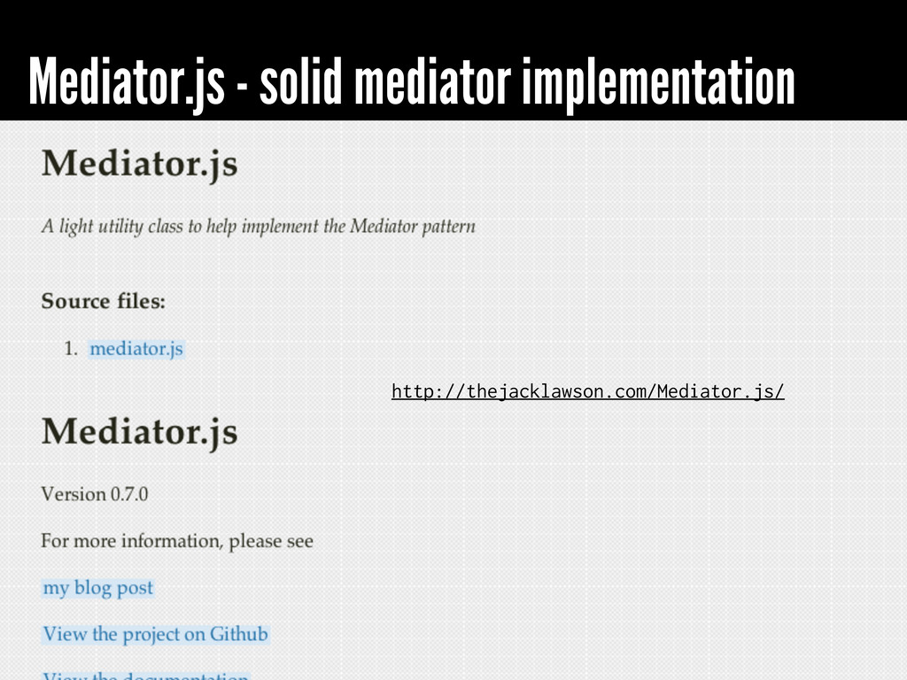 Mediator.js - solid mediator implementation // ...