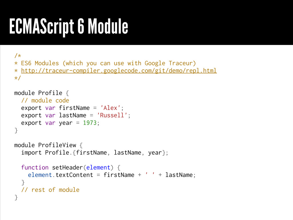 ECMAScript 6 Module /* * ES6 Modules (which you...