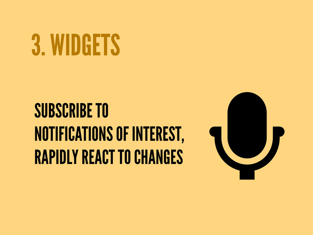 3. WIDGETS SUBSCRIBE TO NOTIFICATIONS OF INTERE...