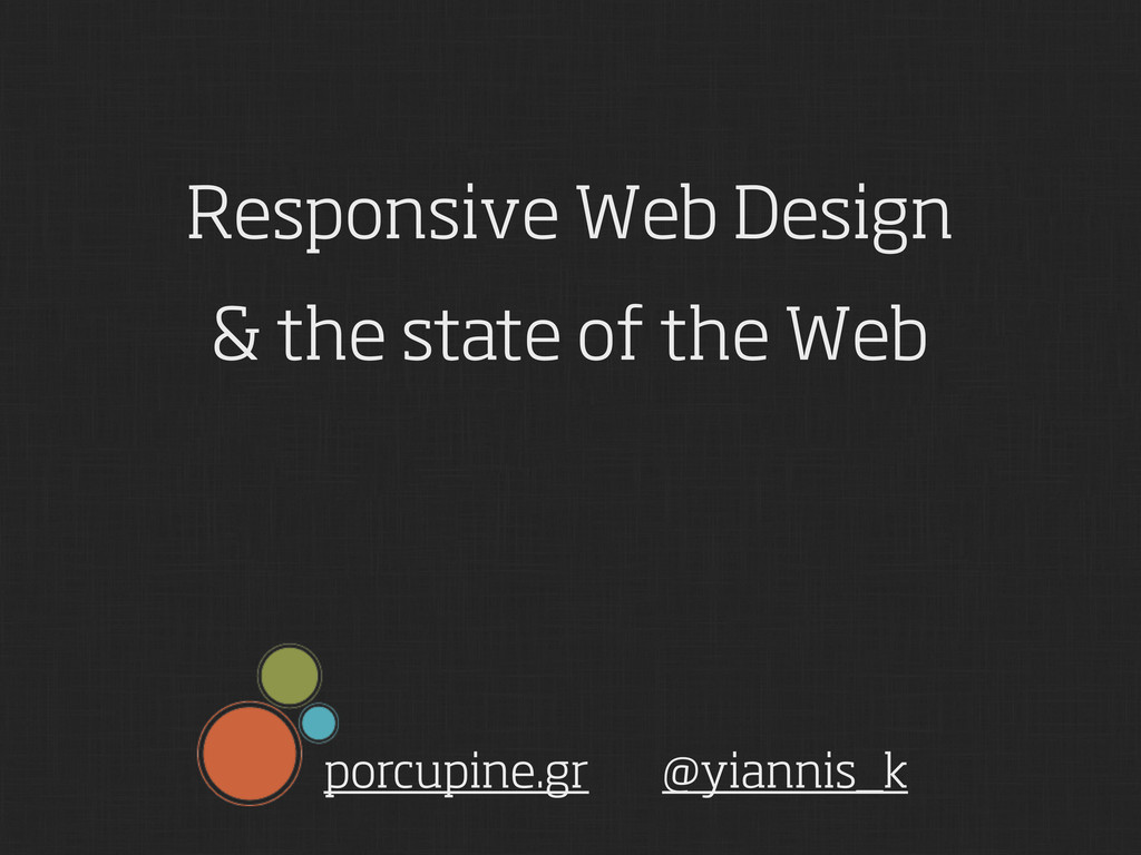Responsive Web Design & the state of the Web po...