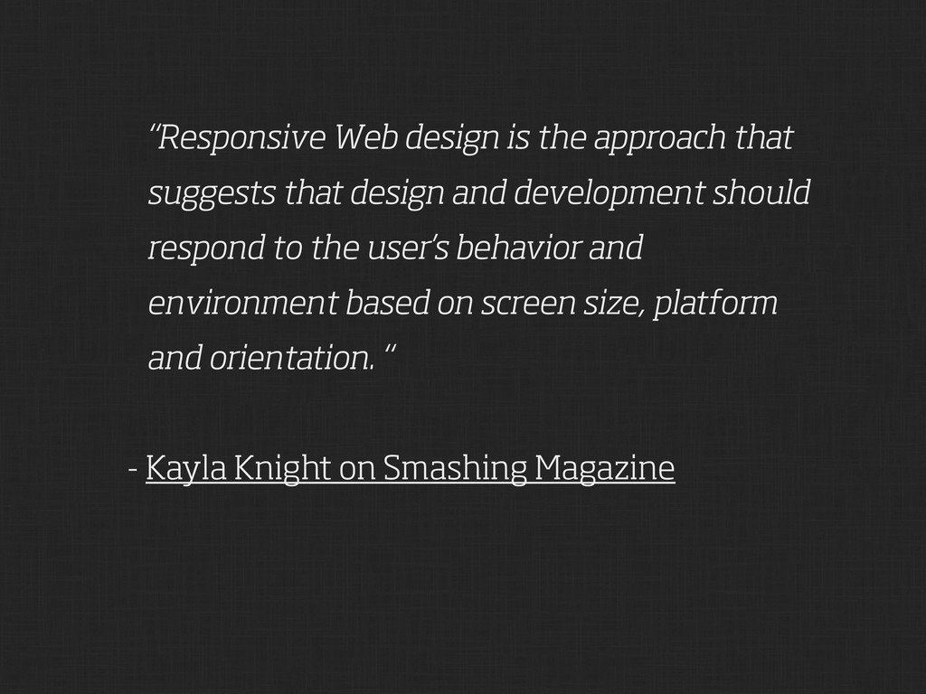 """Responsive Web design is the approach that sug..."