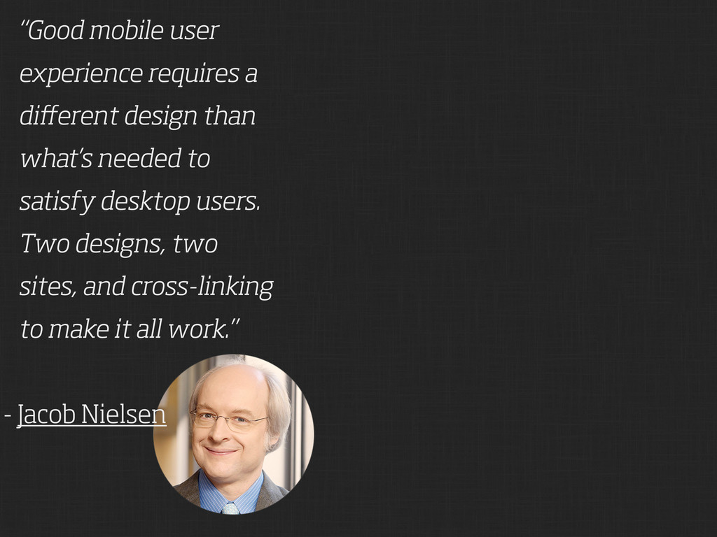 """Good mobile user experience requires a differen..."
