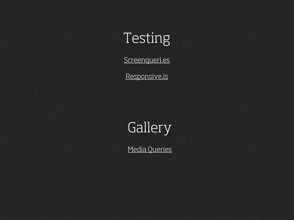 Testing Screenqueri.es Responsive.is Gallery Me...