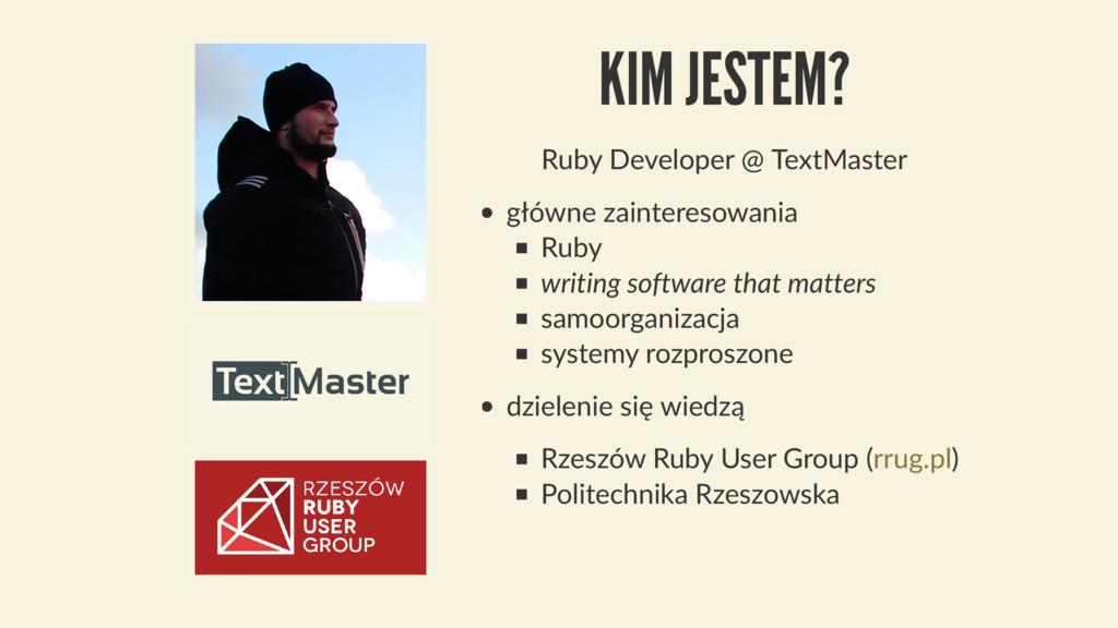 KIM JESTEM? Ruby Developer @ TextMaster główne ...