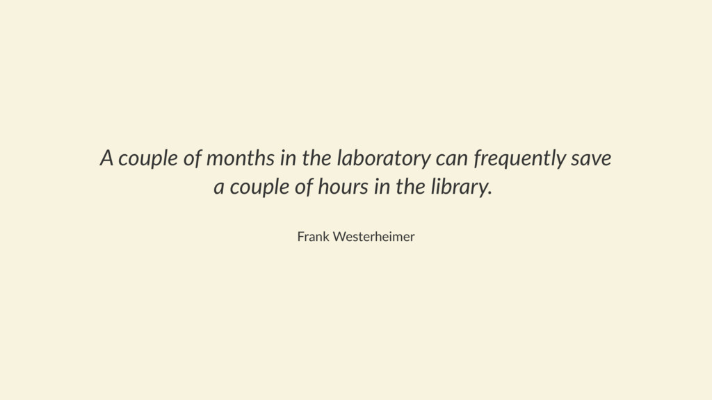 A couple of months in the laboratory can freque...