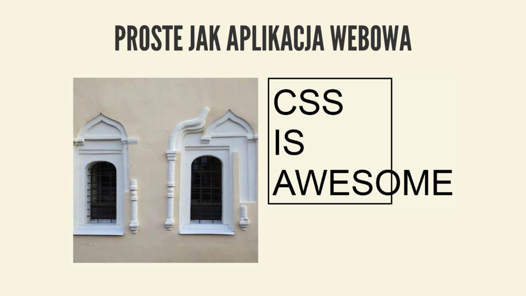 PROSTE JAK APLIKACJA WEBOWA