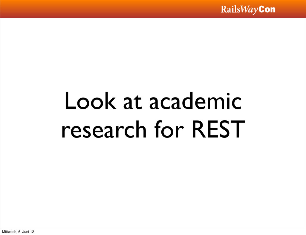 Look at academic research for REST Mittwoch, 6....