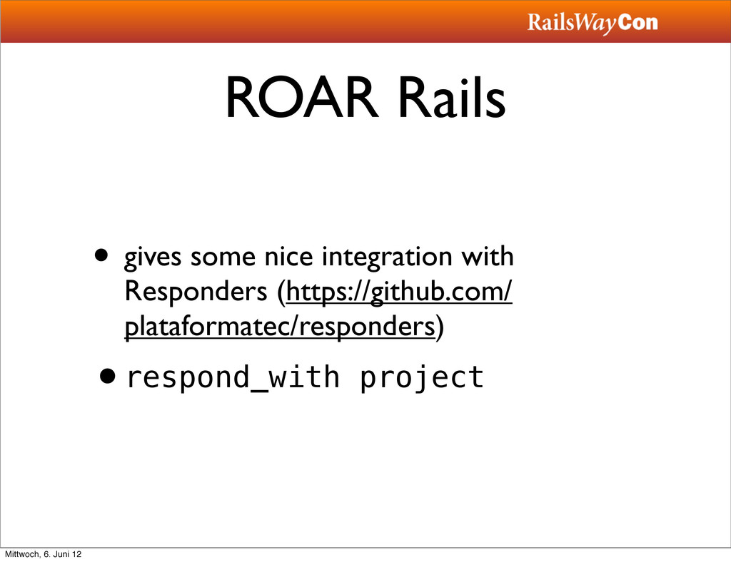 ROAR Rails • gives some nice integration with R...