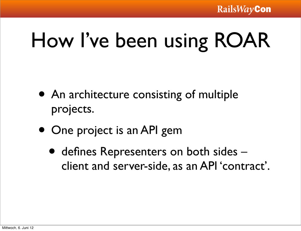 How I've been using ROAR • An architecture cons...
