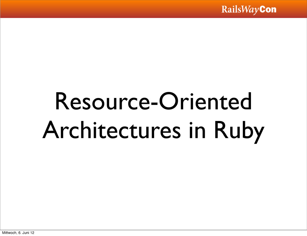 Resource-Oriented Architectures in Ruby Mittwoc...