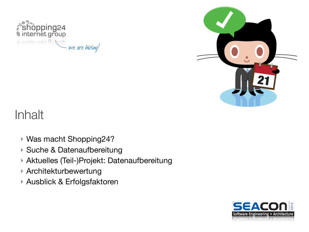 Inhalt ‣ Was macht Shopping24? ‣ Suche & Datena...