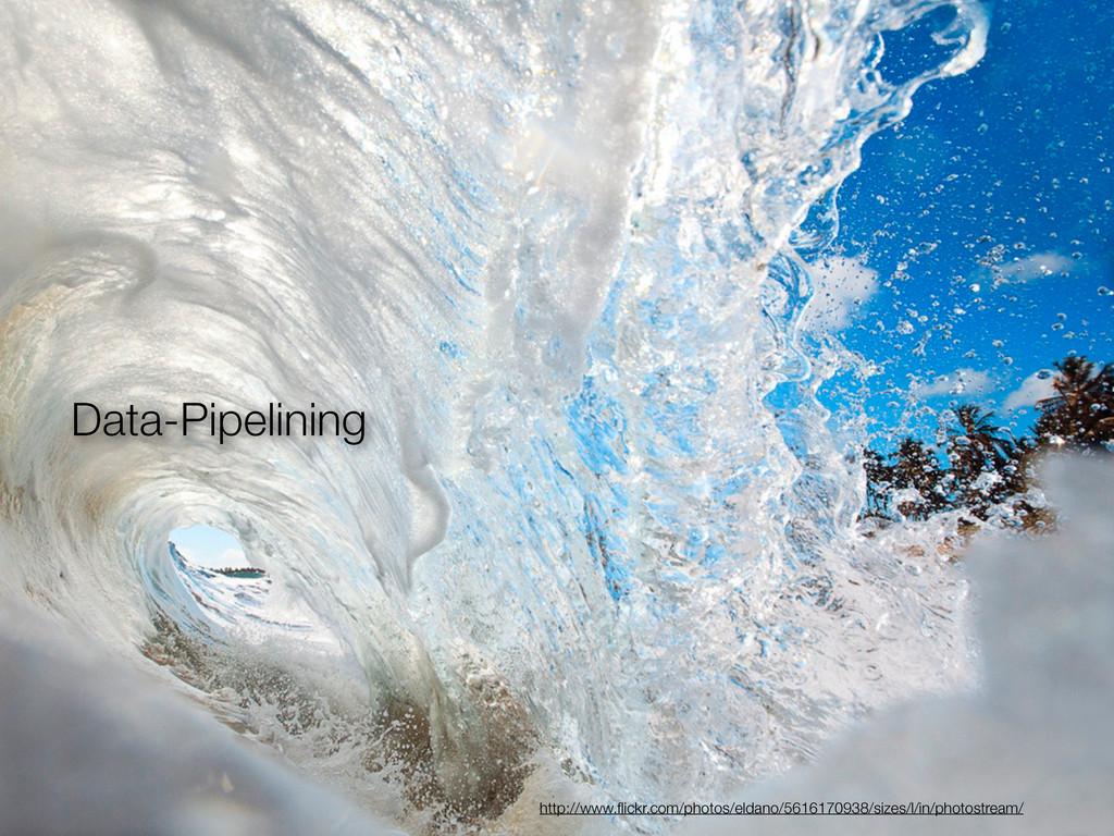 Data-Pipelining http://www.flickr.com/photos/eld...