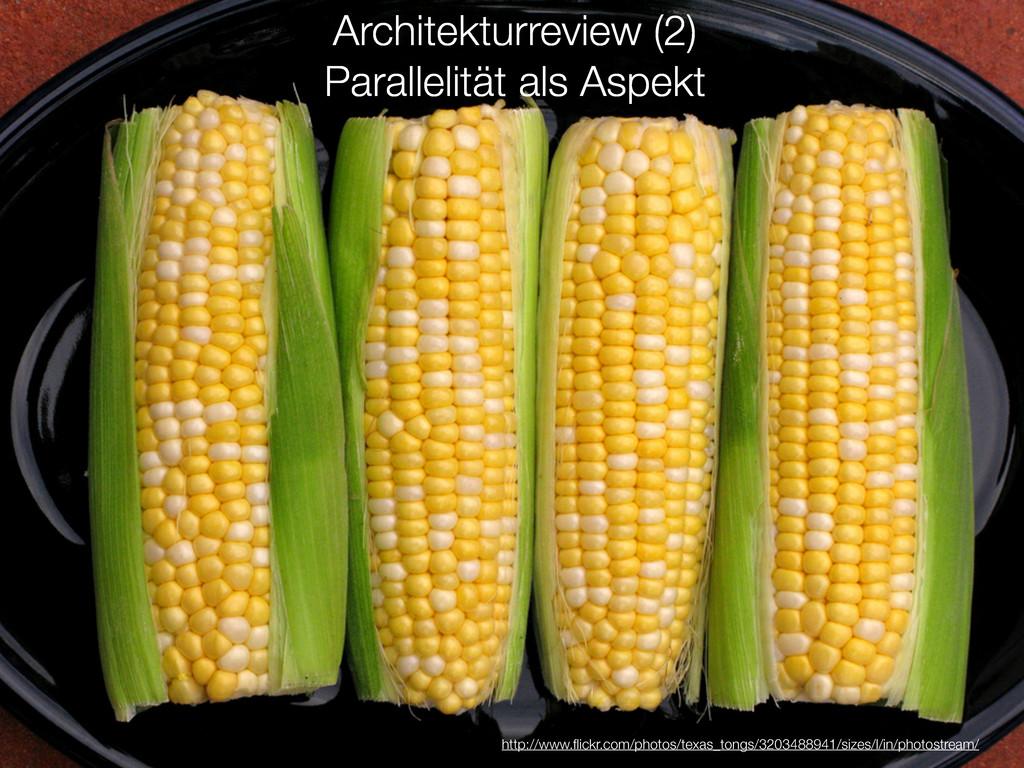 Architekturreview (2) Parallelität als Aspekt h...