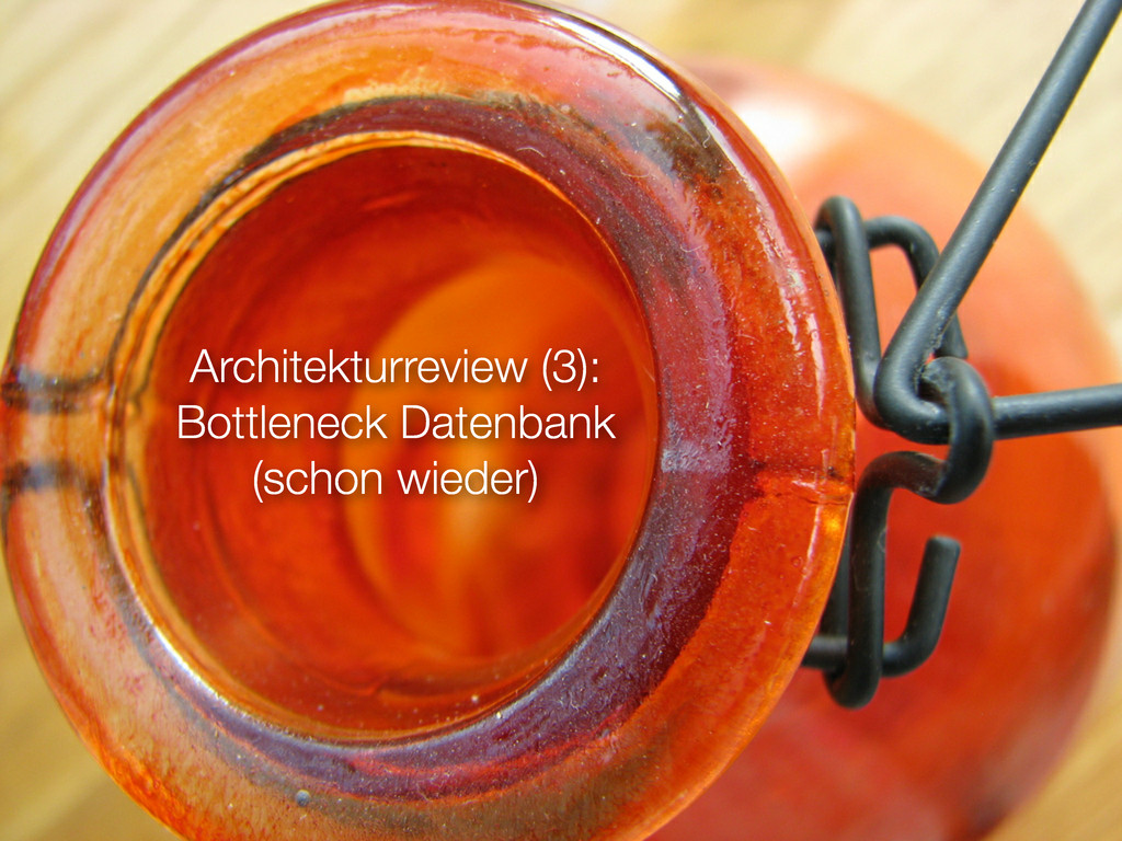 Architekturreview (3): Bottleneck Datenbank (sc...