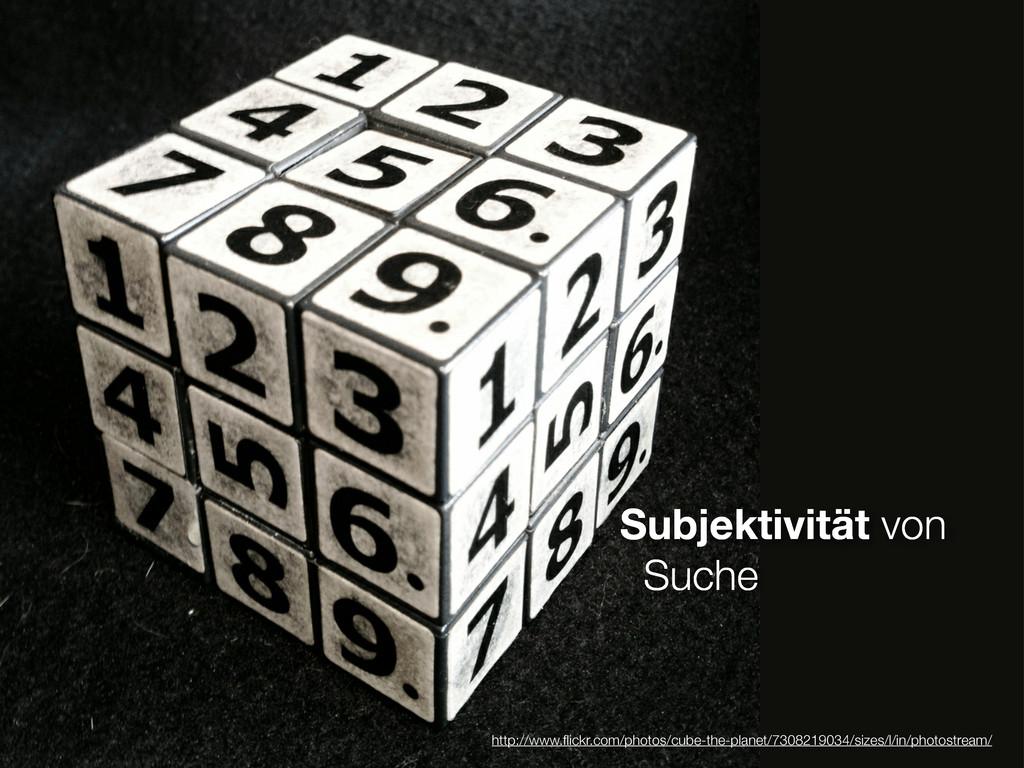 Subjektivität von Suche http://www.flickr.com/ph...