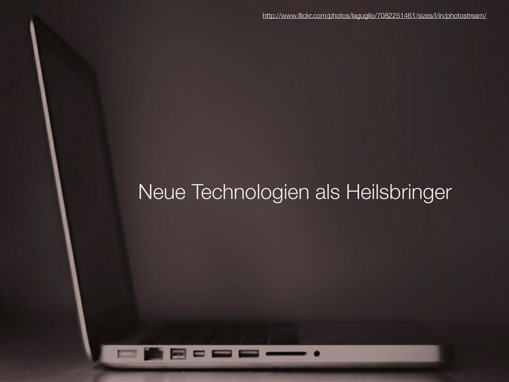 Neue Technologien als Heilsbringer http://www.fl...