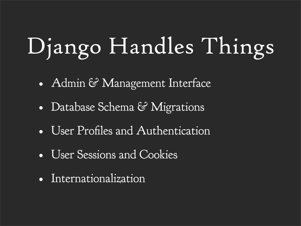 Django Handles Things • Admin & Management Inte...