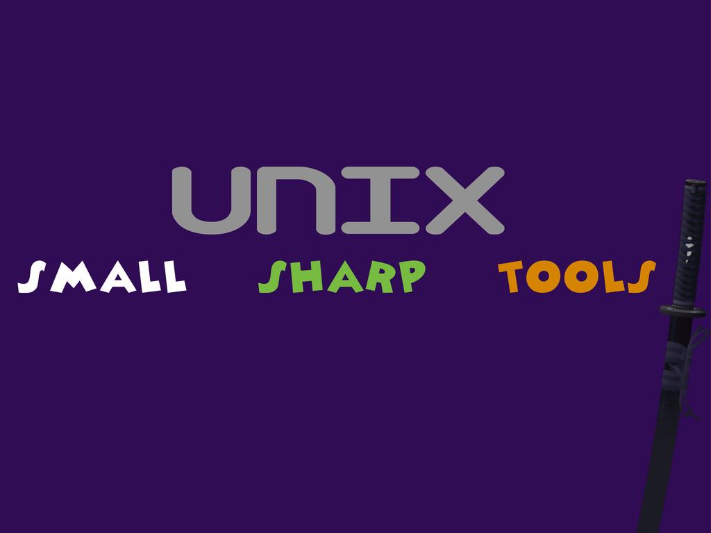 UNIX small sharp tools