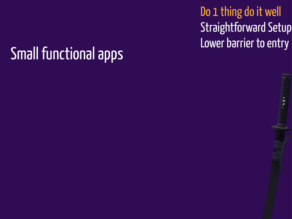 Small functional apps Do 1 thing do it well Str...