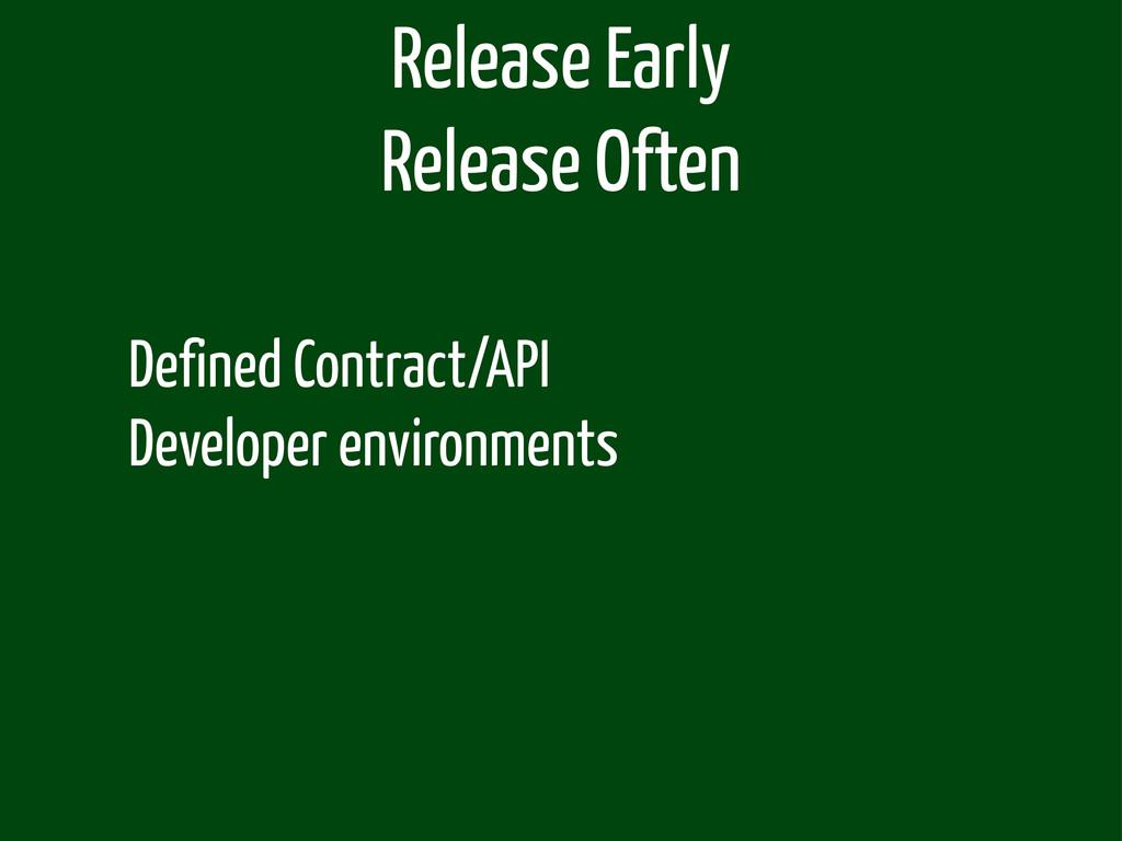 Defined Contract/API Developer environments Rel...