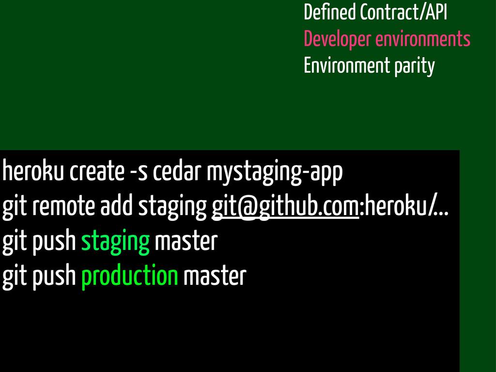 heroku create -s cedar mystaging-app git remote...