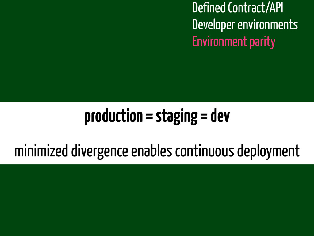 production = staging = dev minimized divergence...