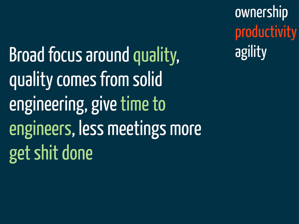 ownership productivity agility Broad focus arou...