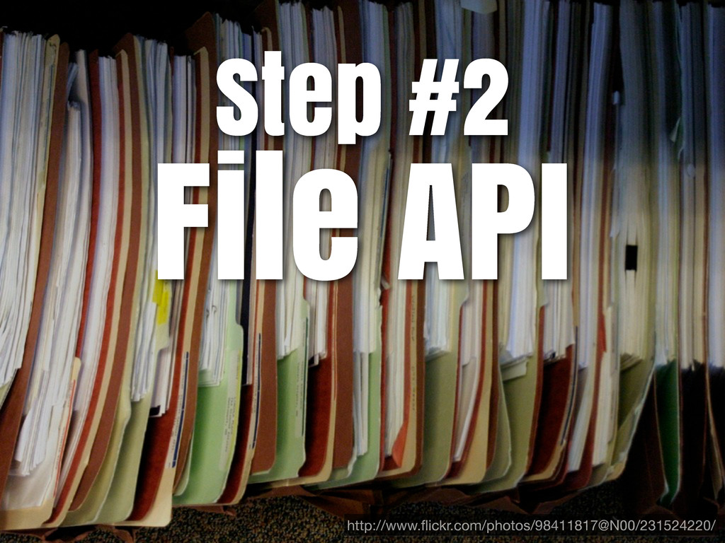 Step #2 File API http://www.flickr.com/photos/98...