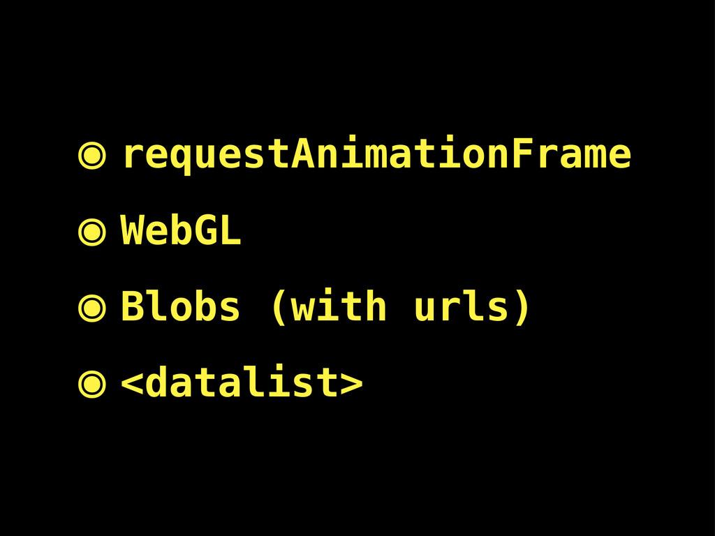 ๏ requestAnimationFrame ๏ WebGL ๏ Blobs (with u...