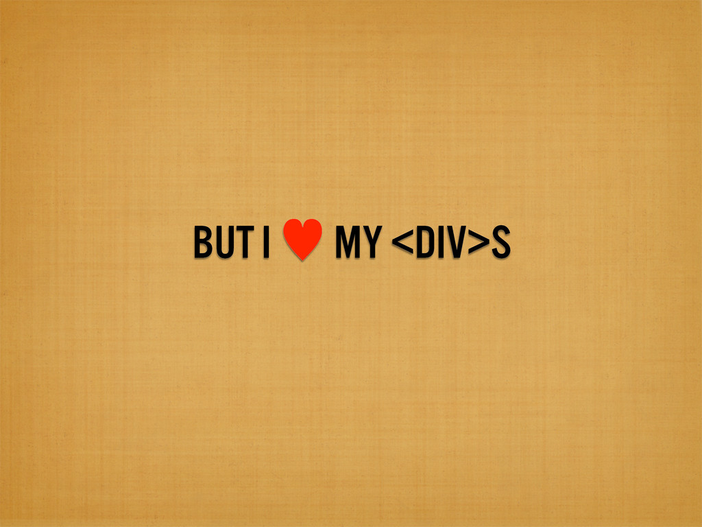 BUT I — MY <DIV>S