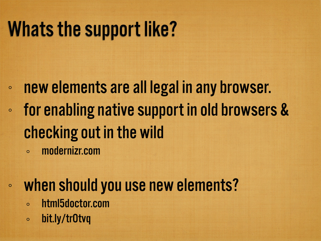 Whats the support like? new elements are all le...
