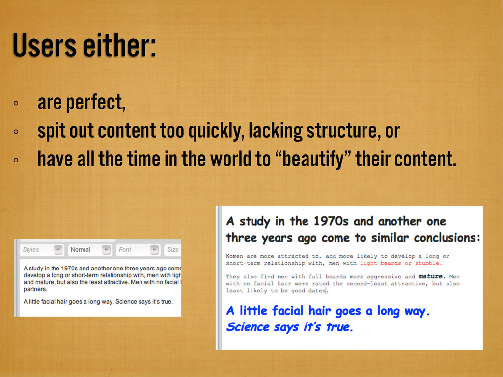 Users either: are perfect, spit out content too...