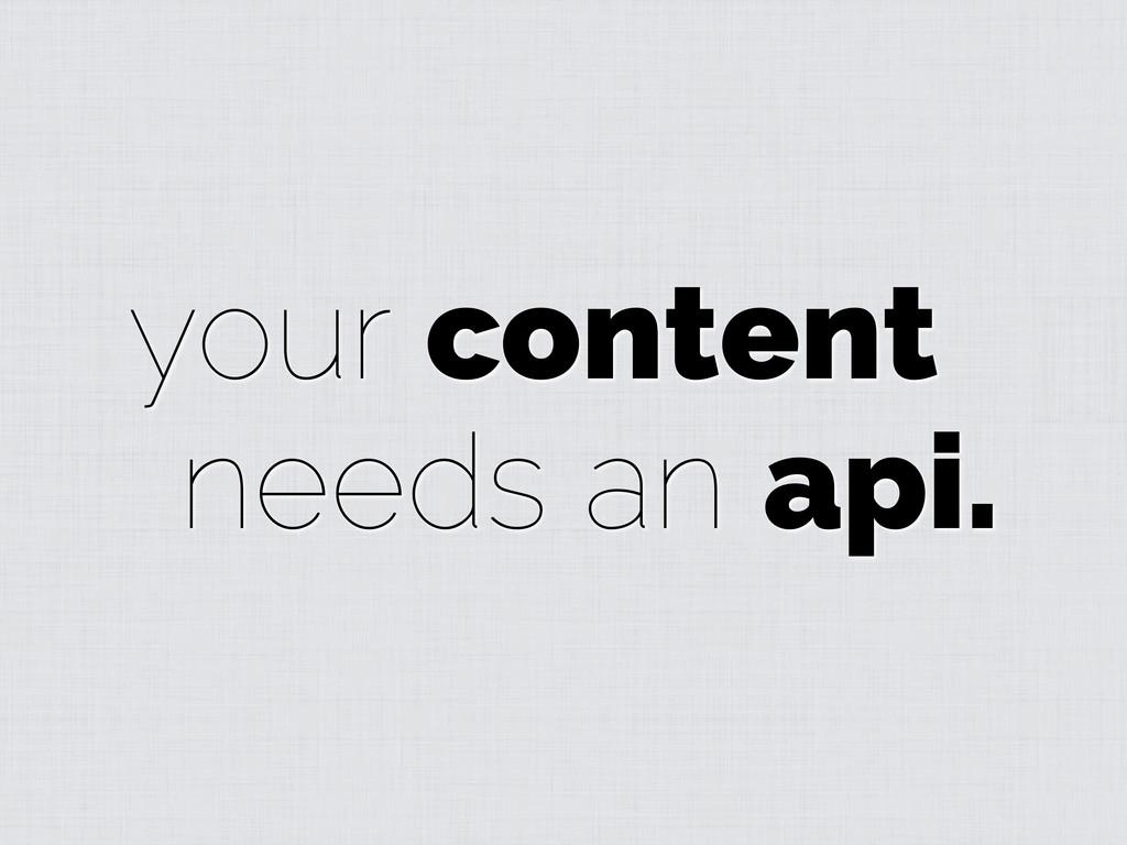 your content needs an api.