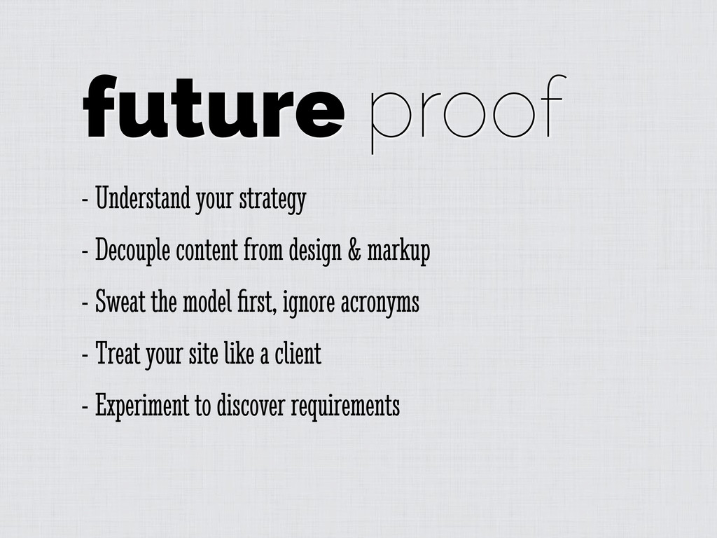 future proof - Understand your strategy - Decou...