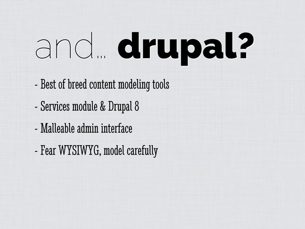 and… drupal? - Best of breed content modeling t...