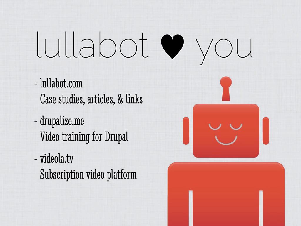 lullabot — you - lullabot.com Case studies, art...