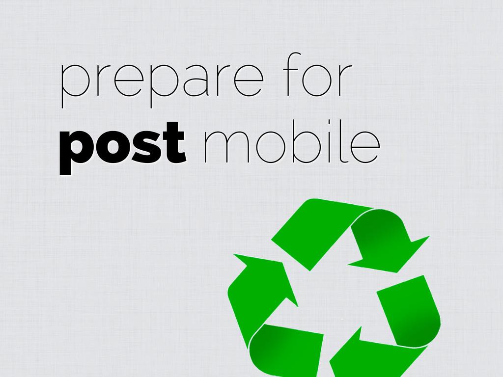 prepare for post mobile