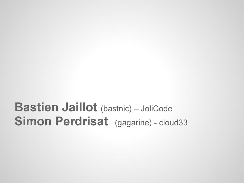 Bastien Jaillot (bastnic) – JoliCode Simon Perd...
