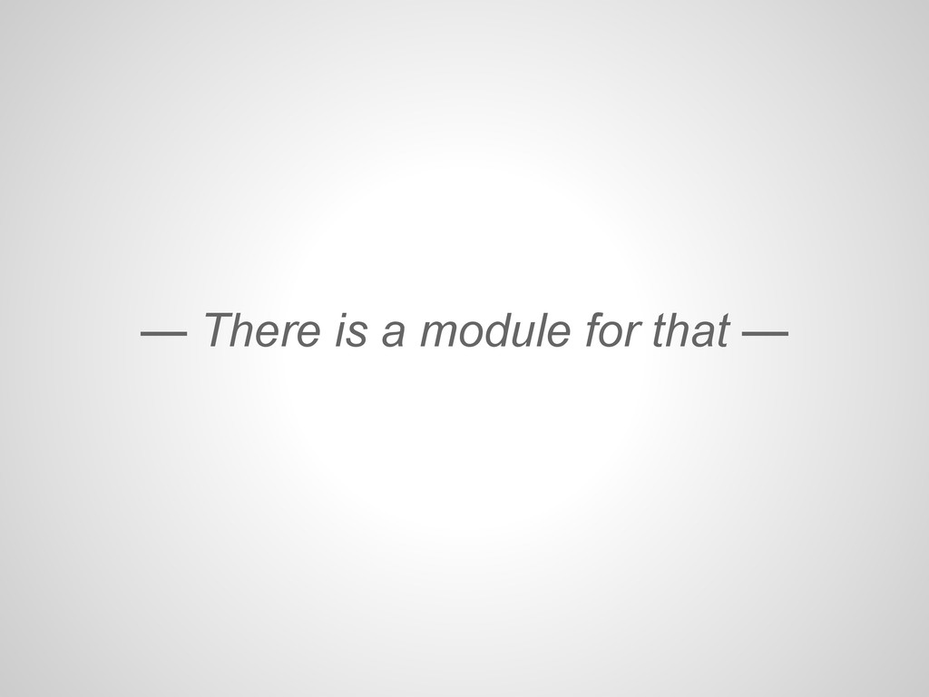 — There is a module for that —