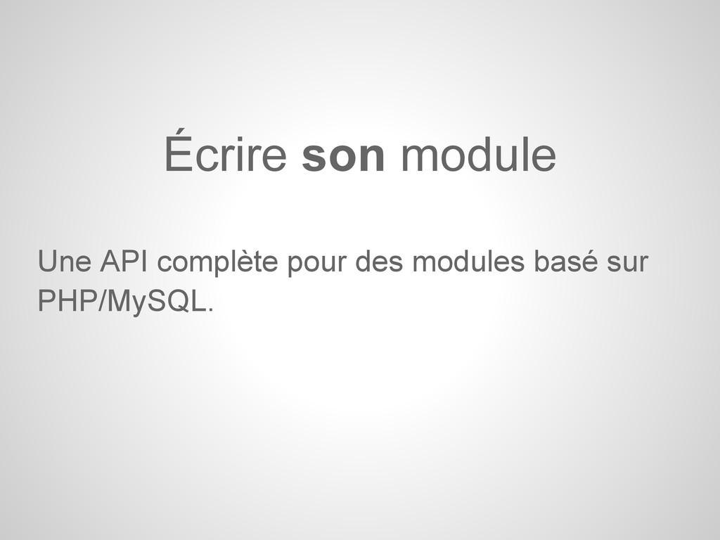 Une API complète pour des modules basé sur PHP/...