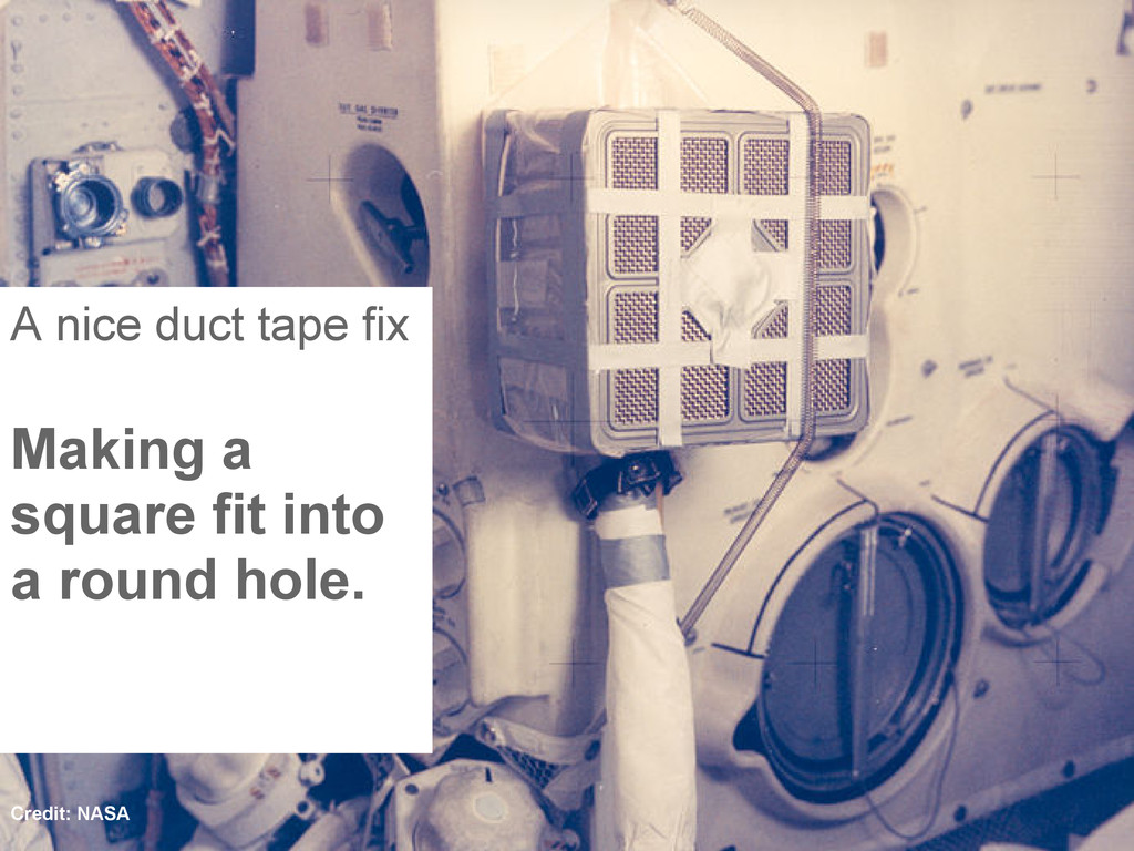 A nice duct tape fix Making a square fit into a...